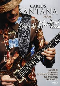Cover Carlos Santana - Plays Blues At Montreux 2004 [DVD]